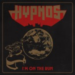 HYPNOS - I'm On The Run